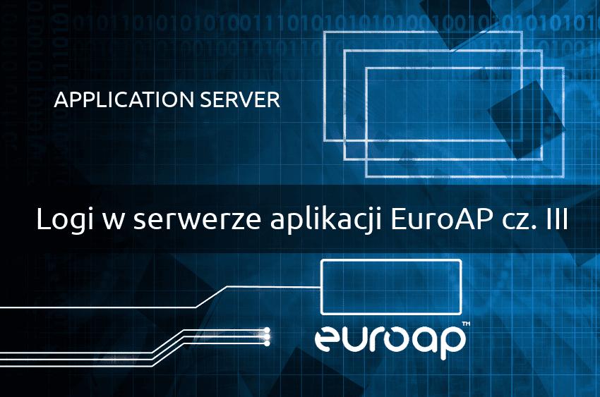 Logi w serwerze aplikacji EuroAP cz. III – podsystem logowania