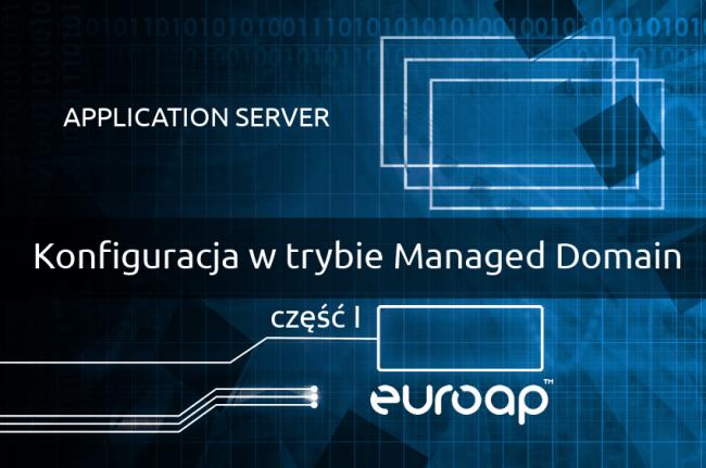 Konfiguracja serwera aplikacji EuroAP w trybie Managed Domain